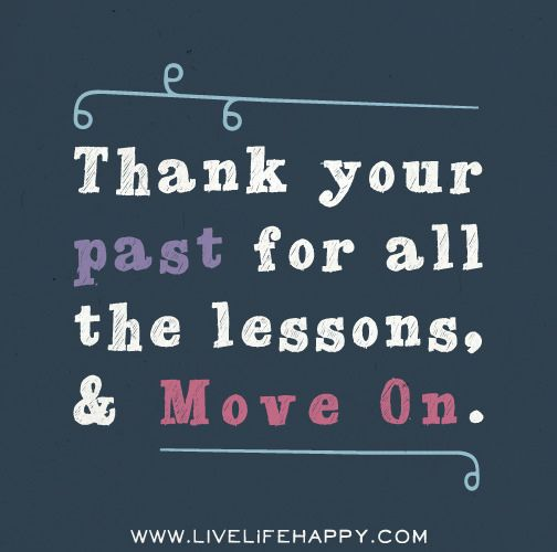 Move On saying thank your past for all the lessons move on