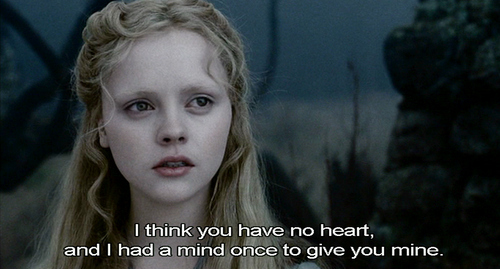 Movie Quotes I Think You Have No Heart And I Had A Mind