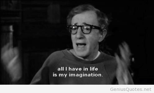 Movie Sayings All I Have In Life Is My Imagination