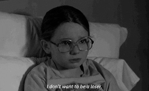 Movies Quotes I Don't Want To Be A Loser