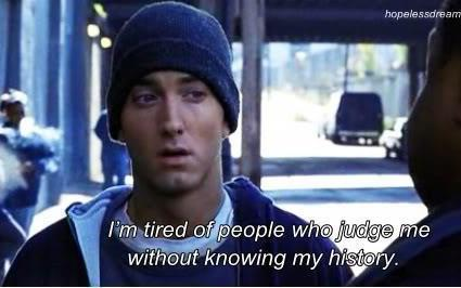Movies Sayings I'm Tired Of People Who Judge Me Without Knowing My