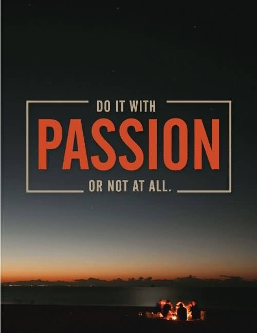 Passion Quotes Do It With Passion Ot Not At All