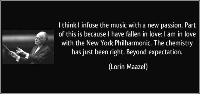 Passion Sayings I Think I Infuse The Music With A New Passion Lorin Maazel