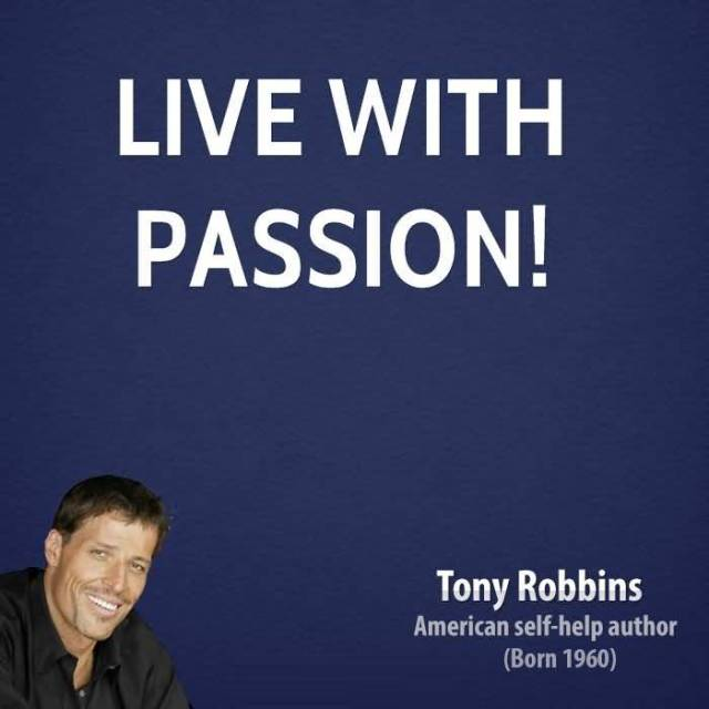 Passion Sayings Live With Passion Tony Robbins