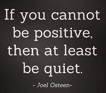 Positive Sayings if you cannot be positive then at least be qui