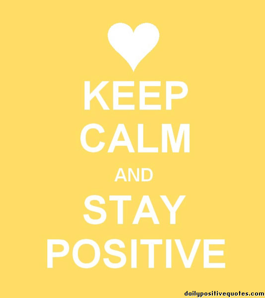 Positive Sayings keep calm and stay positive