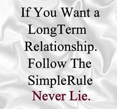 Relationship Quotes if you want a long term relationship follow the simple rule never lie