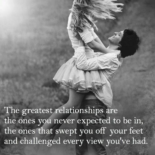 Relationship Quotes the greatest relationship are the ones you never expected to be in