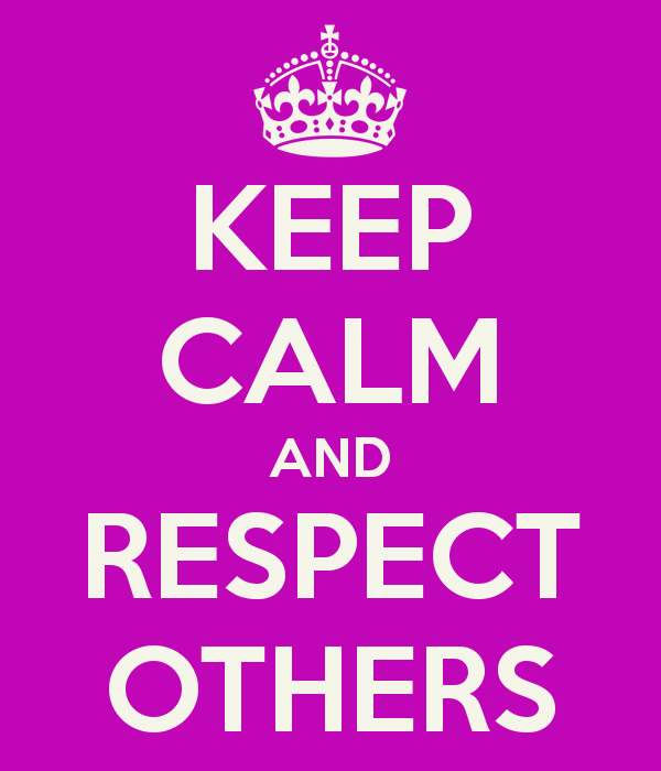 Respect Sayings keep calm and respect others