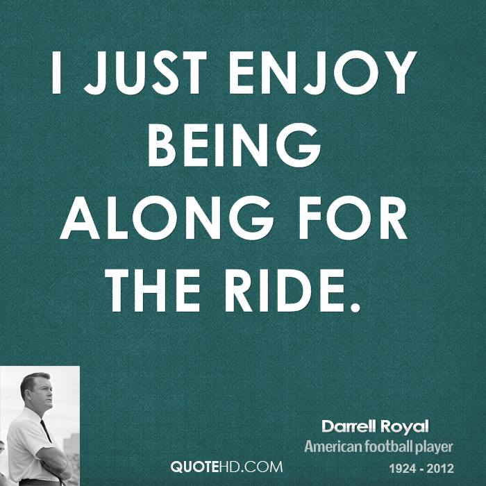 Ride Quotes And Sayings 16