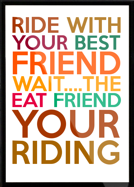 Ride Quotes Ride with your best friend wait the eat friend your riding