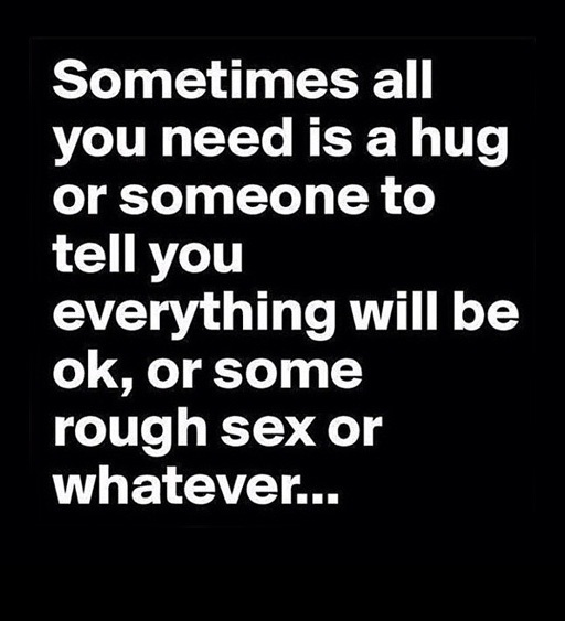 Scorpio Quotes Sometimes all you need is a hug or someone to tell you everything will be ok