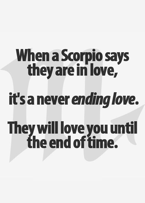 Scorpio Quotes When a scorpio says they are in love it's a never ending love
