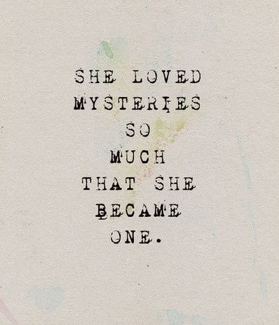 Scorpio Sayings She loved mysteries so much that she became one