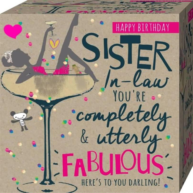 Sister In Law Quotes Happy birthday sister in law you're completely & utterly fabulous