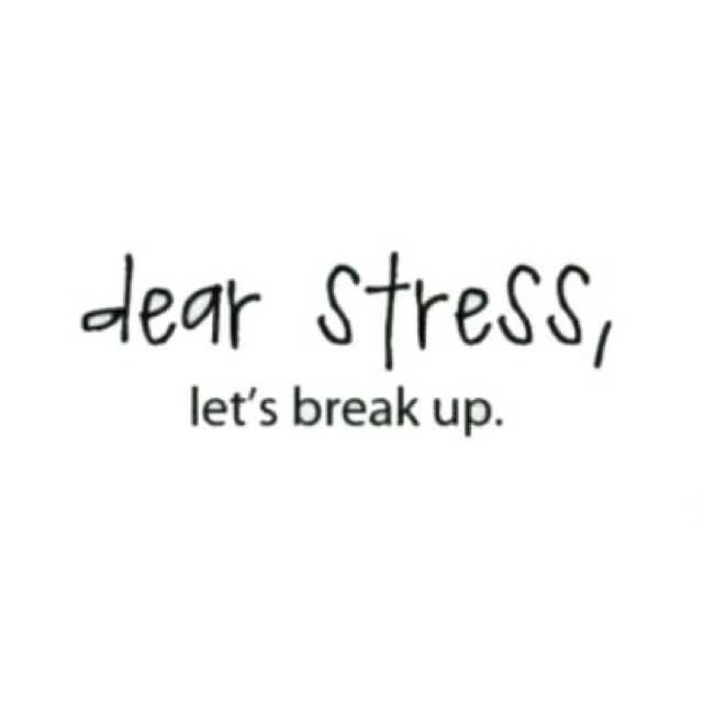 So Done Sayings Dear stress let's break up