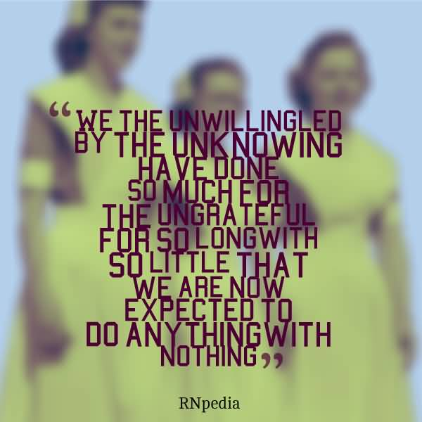 So Done Sayings We the unwillingled by the unknowing have done