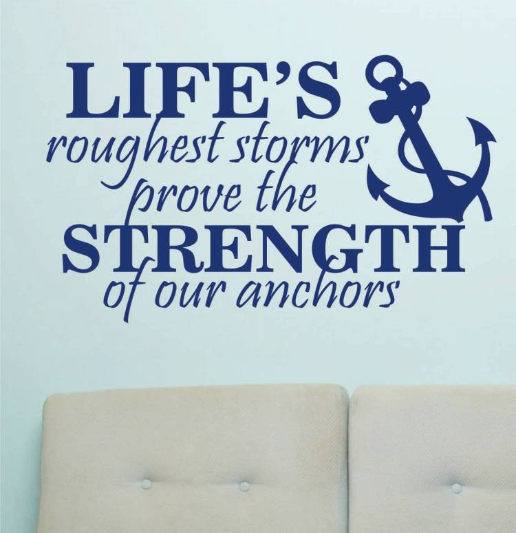 Strength Quotes Life's Roughest Storms Prove The Strength Of Our Anchors