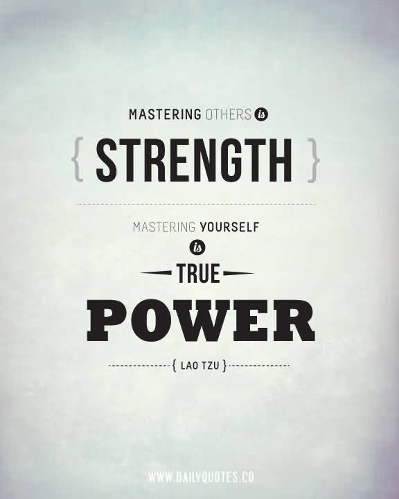 Strength Quotes Mattering Other Strength Mastering Yourself Is True Power