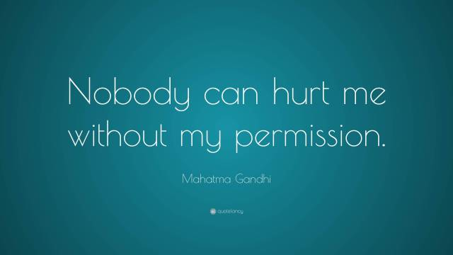 Strength Quotes Nobody Can Hurt Me Without My Permission