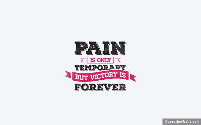Strength Quotes Pain Ia Only Temporary But Victory Is Forever
