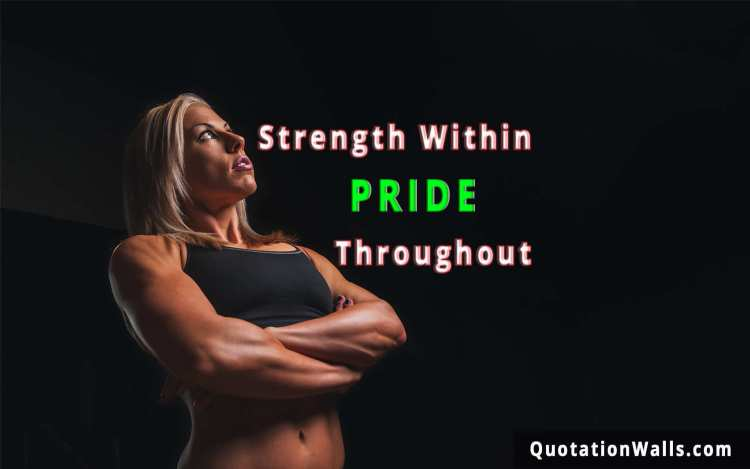 Strength Quotes Strength Within Pride Throughout