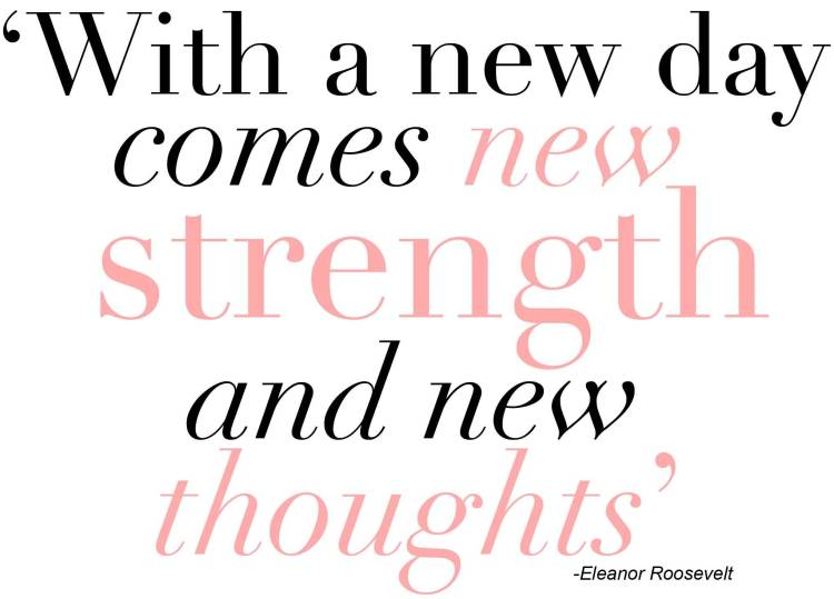 Strength Quotes With A new Day Comes New Strength And New Thoughts