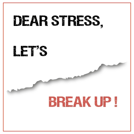 Stress Quotes dear stress, let's breakup.