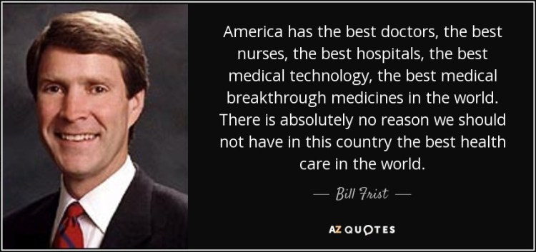 Technology Quotes America has the best doctors, the best nurses, the best hospitals, the best medical technology....