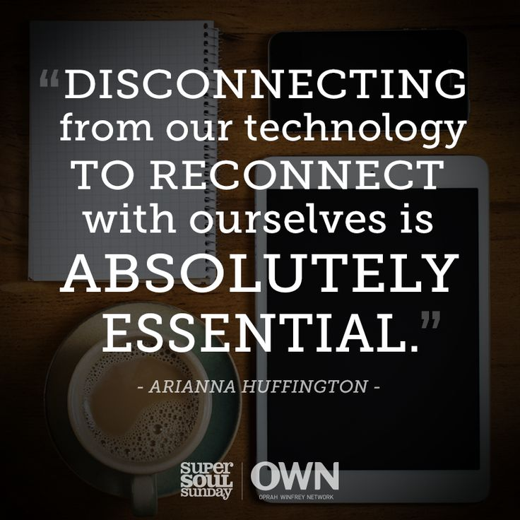 Technology Quotes disconnecting from our technology to reconnect with ourselves is absolutely essential.