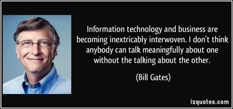 Technology Quotes information technology and business are becoming inextricably interwoven.....