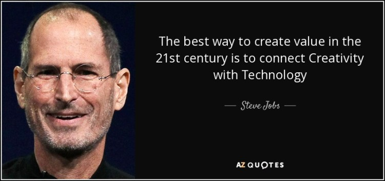 Technology Quotes the best way to create value in the 21st century is to connect creativity with technology..