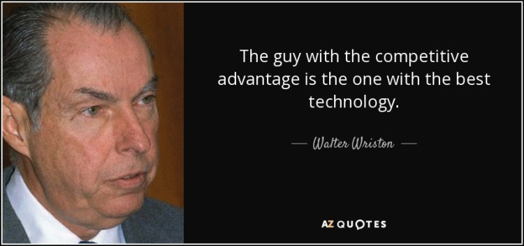 Technology Quotes the guy with the competitive advantage is the one with the best technology