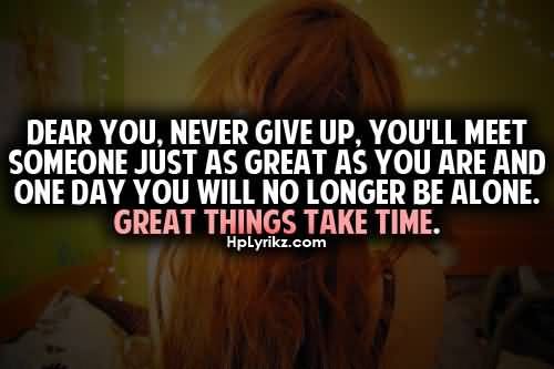 Teen Quotes dear you. never give up...