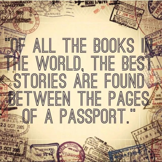 Travel Quotes of all the books the world, the best stories are found between the pages of a passport.