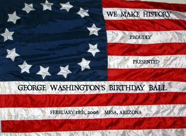 We Make History George Washington's Birthday Wishes Image