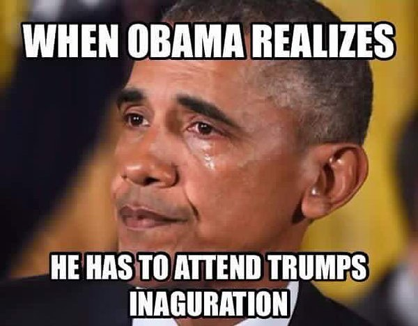 When Obama Realizes He Has To Attend Trumps Inauguration Donald Trump Funny Meme