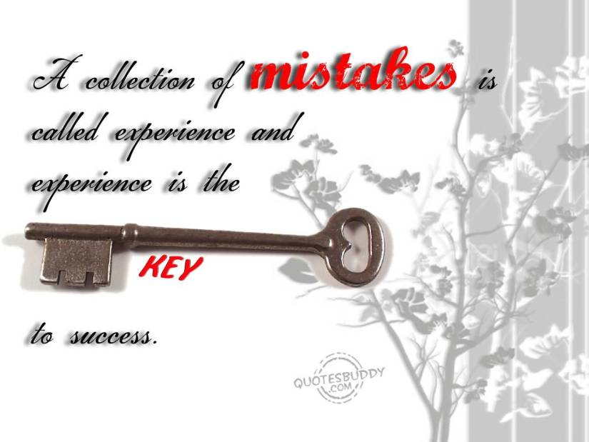 experience sayings a collection of mistakes called experience and experience is the key to success