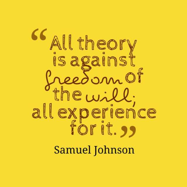 experience sayings all theory is against freedom of the will all experience for it