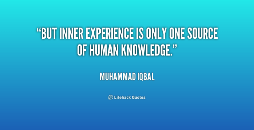 experience sayings but inner experience is only one source of human knowledge