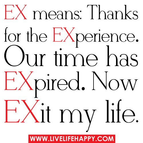 experience sayings ex means thanks for the experience our time has expired