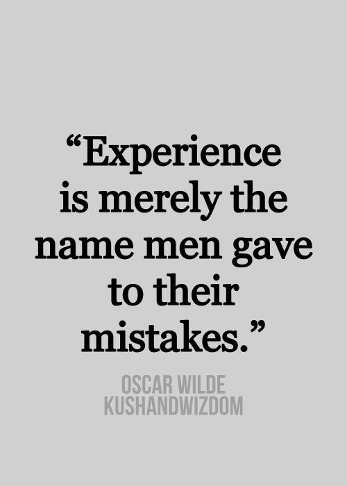 experience sayings experience is merely the name men gave to their mistakes