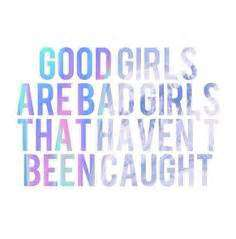 5Sos Quotes good girls are bad girls that haven't been caught