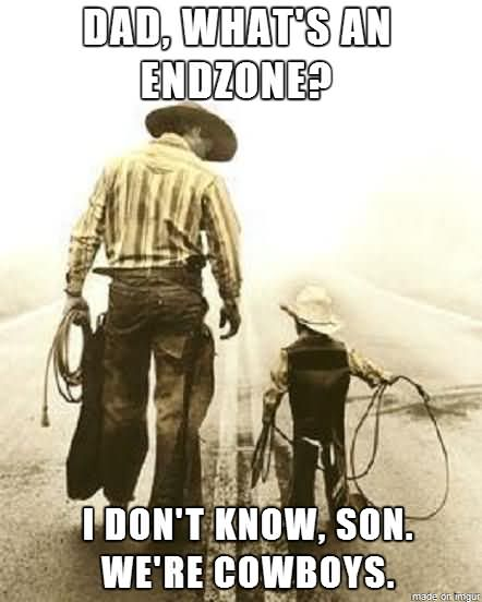 American Football Meme Dad what's an endzone i don't know son were