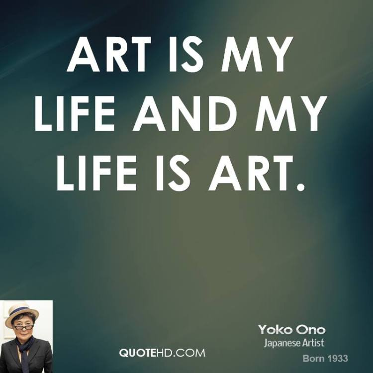 Art quotes art is my life and my life is art