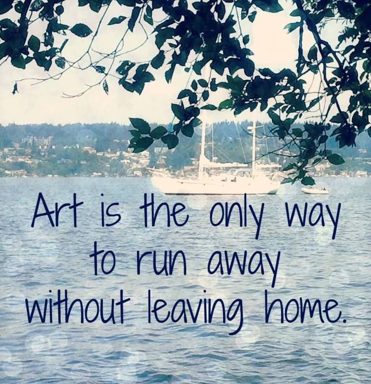 Art quotes art is the only way to run away
