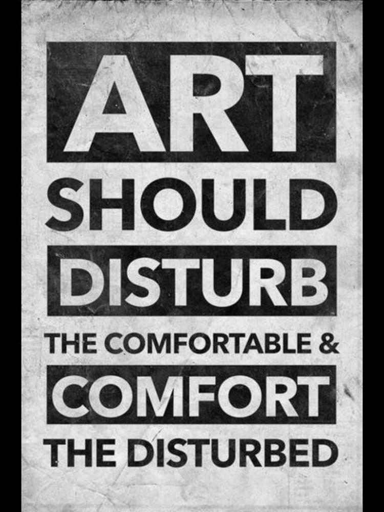 Art quotes art should disturb the comfortable