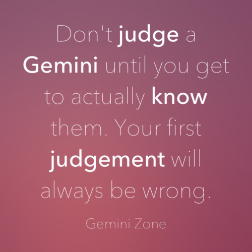 Astrology Quotes don't judge a Gemini until you get to actually know