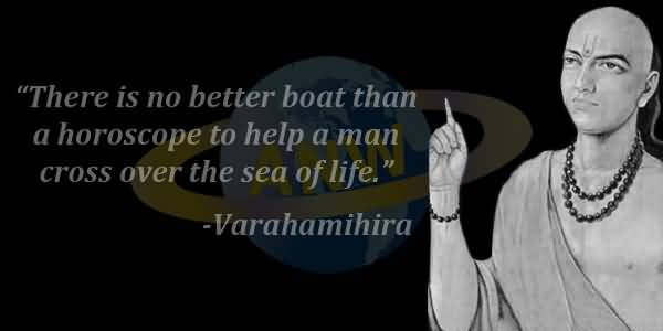 Astrology Quotes there is no better boat than a horoscope to help a man cross over
