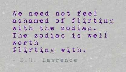 Astrology Quotes we need not feel ashamed of flirting with the zodiac